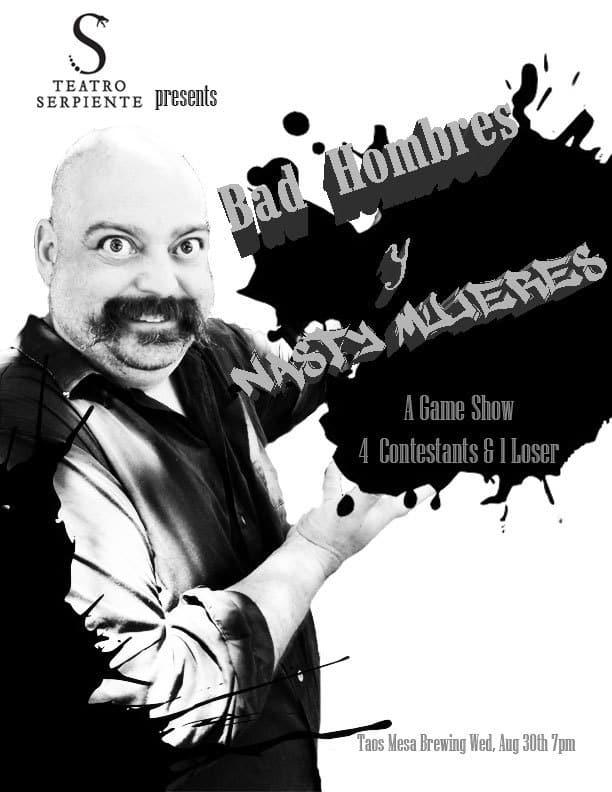 Teatro Serpiente presents: Bad Hombres y Nasty Mujeres